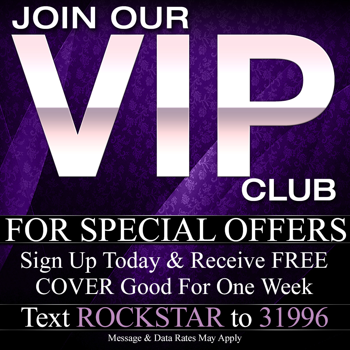 Text Rockstar To 31996 To Join Our VIP Mobile Membership