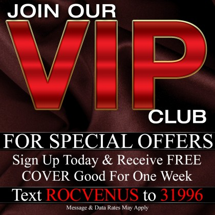 Text RocVenus To 31996 To Join Our VIP Mobile Membership